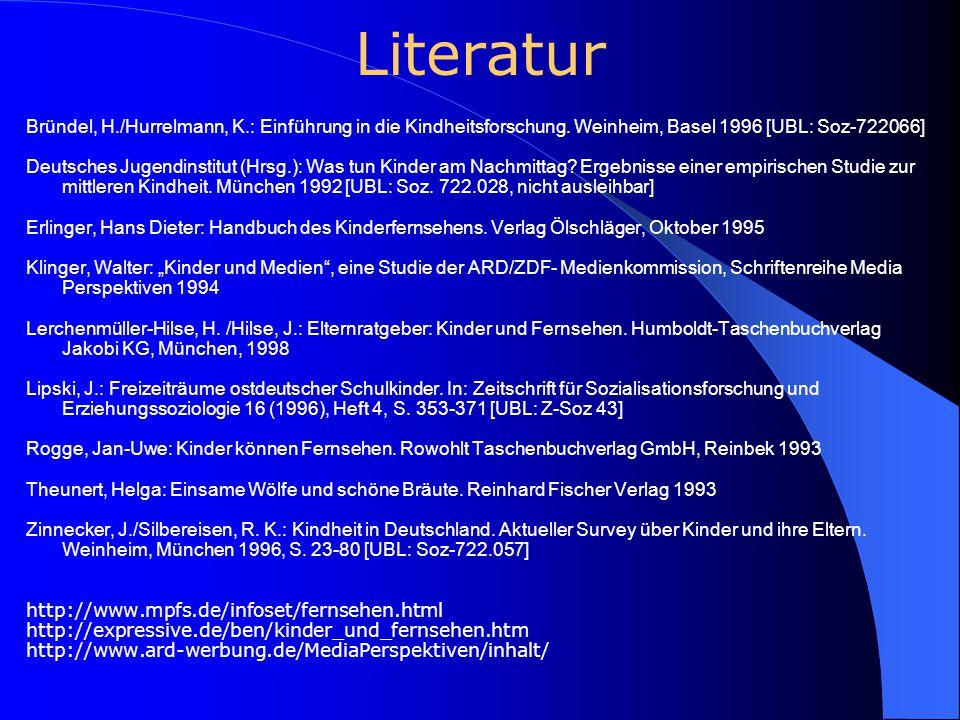 Literatur Bründel, H./Hurrelmann, K.: Einführung in die Kindheitsforschung. Weinheim, Basel 1996 [UBL: Soz-722066]